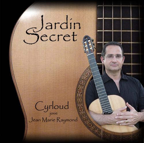 CYRLOUD / Jardin Secret (compositions de J.M. Raymond)