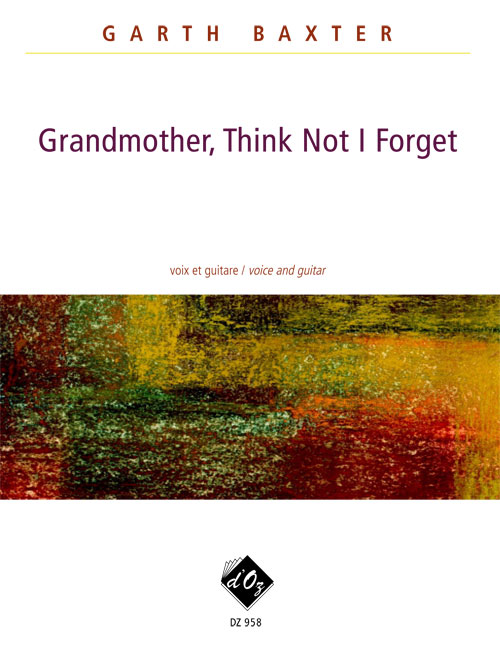 Grandmother, Think Not I Forget