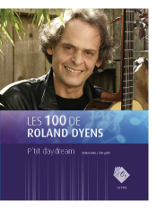 Les 100 de Roland Dyens - P'tit day dream