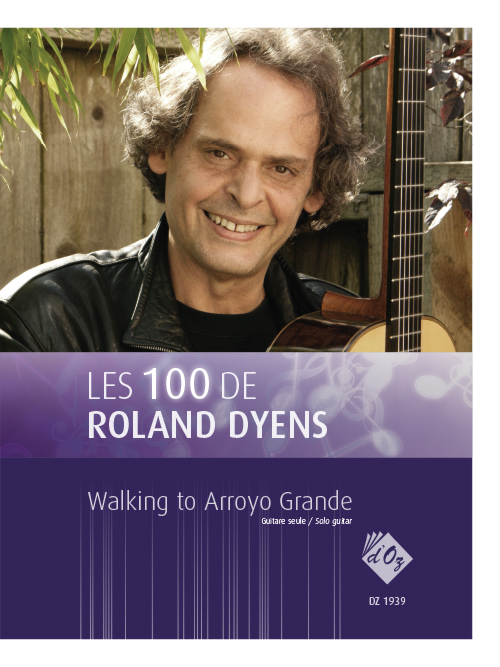 Les 100 de Roland Dyens - Walking to Arroyo Grande