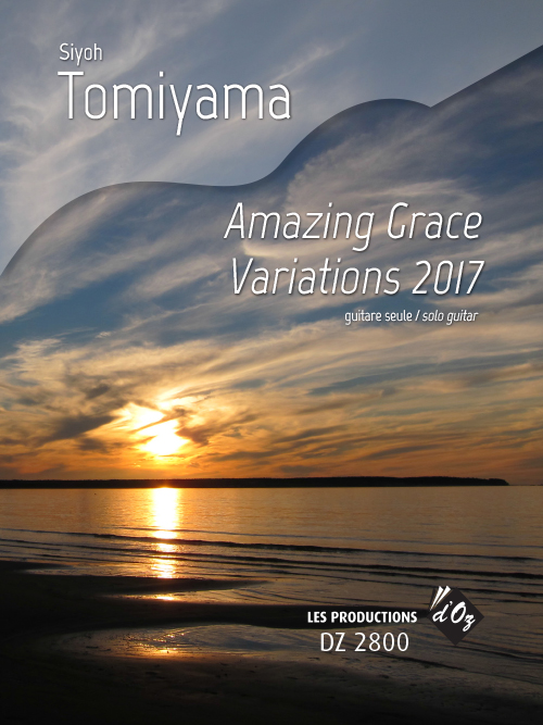 Amazing Grace Variations 2017, Op. 27a