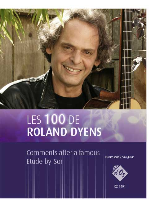 Les 100 de Roland Dyens - Comments after a famous Etude by Sor